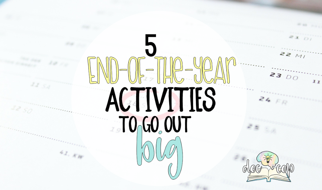 The end of the year possesses many challenges, but this year, finding meaningful closure won't be one of them! Check out this post for five engaging end-of-the-year activities for your secondary students, so you can go out BIG!