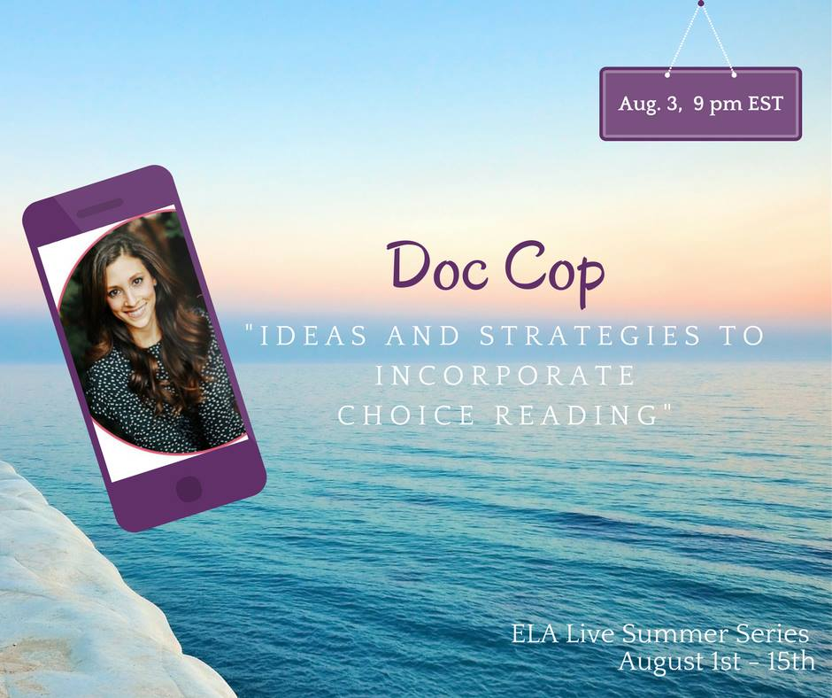 The ELA Live Summer Series is a free professional development occuring on Facebook from August 1-15, 2017! Check out Doc Cop's session on choice reading!